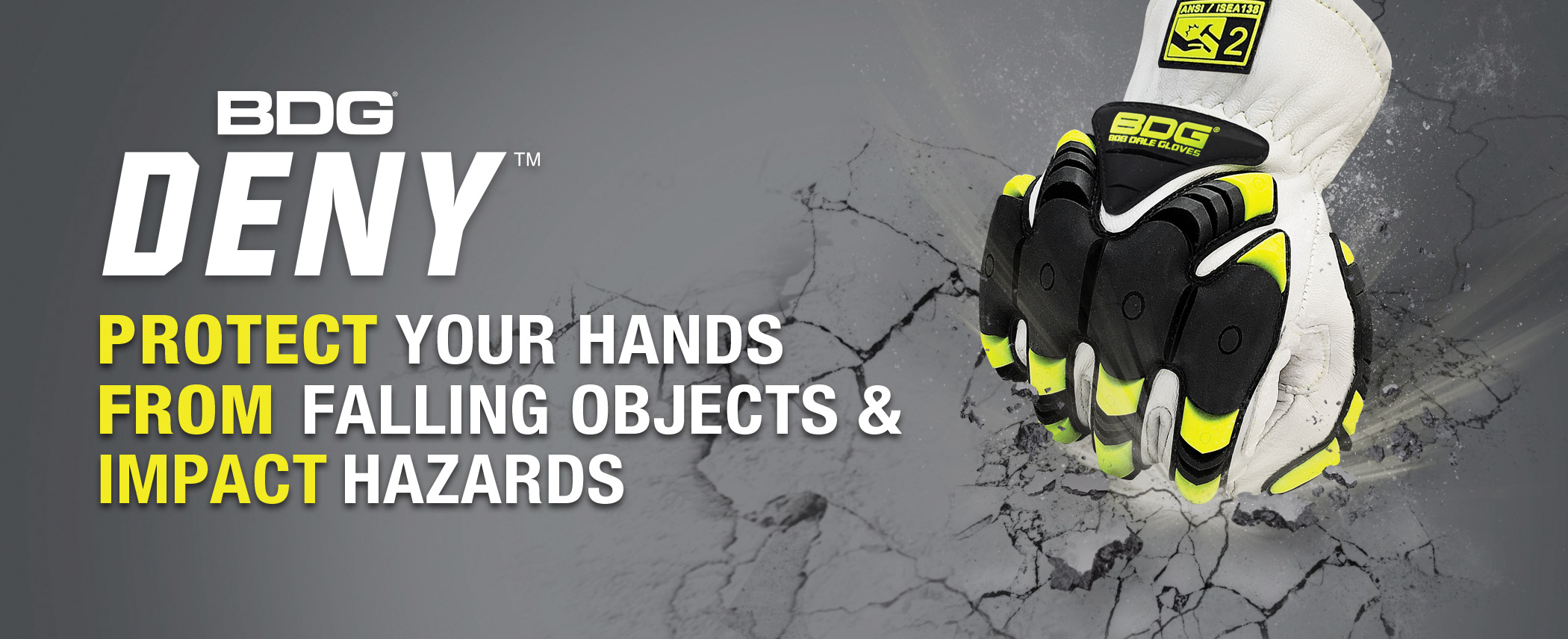 PROTECT your hands FROM falling object & IMPACT hazards